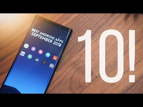 Best Android Apps - September 2018!
