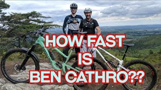 HOW FAST IS BEN CATHRO??