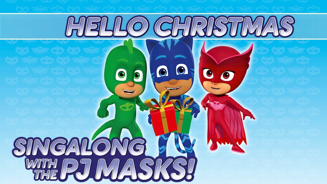 PJ Masks - ♪♪ Hello Christmas ♪♪ (New Song 2016!) - YouTube