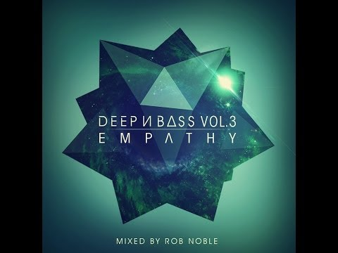 DEEP N BASS Mix Series, Vol 3: EMPATHY - Mixed by Rob Noble