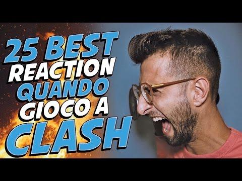 25 Best Reaction quando gioco a Clash