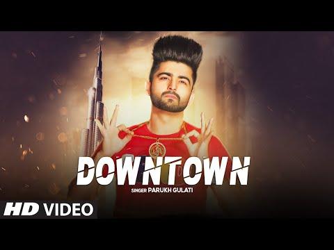 Downtown: Parukh Gulati (Full Song) Sihag Bros | Meeru | Latest Punjabi Songs 2019