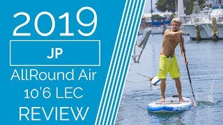 JP AllRound Air 10'6 LEC - 2019 - Review