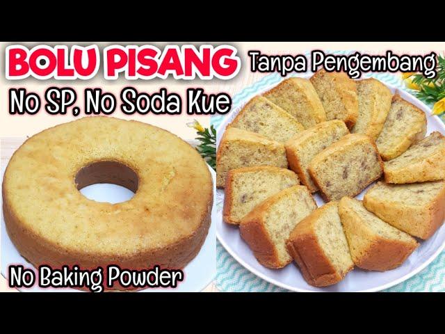 Bolu Pisang Tanpa Pengembang Bolu Tanpa Sp Tanpa Baking Powder Tanpa Soda Kue Youtube