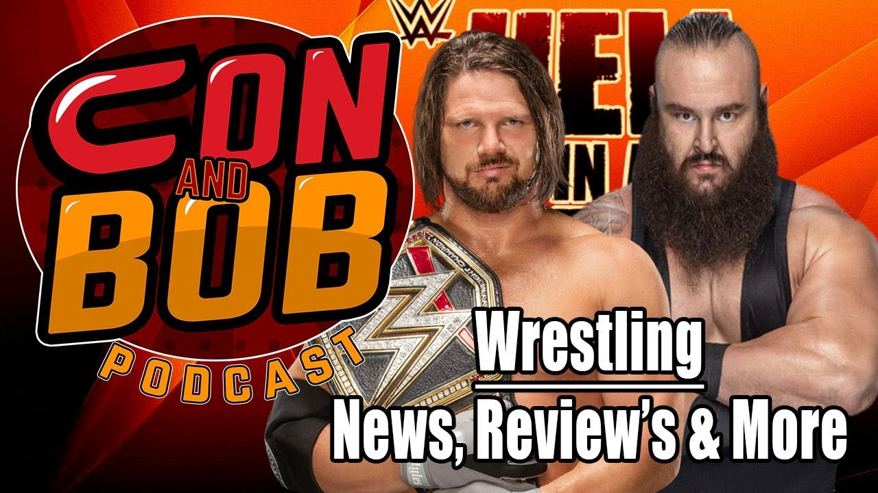 hell-in-a-cell-2018-preview-the-con-and-bob-wrestling-podcast-episode-6-wwe-reviews-and-results