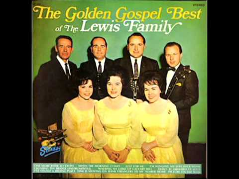 The Golden Gospel Best Of The Lewis Family 1970  The Lewsis Family