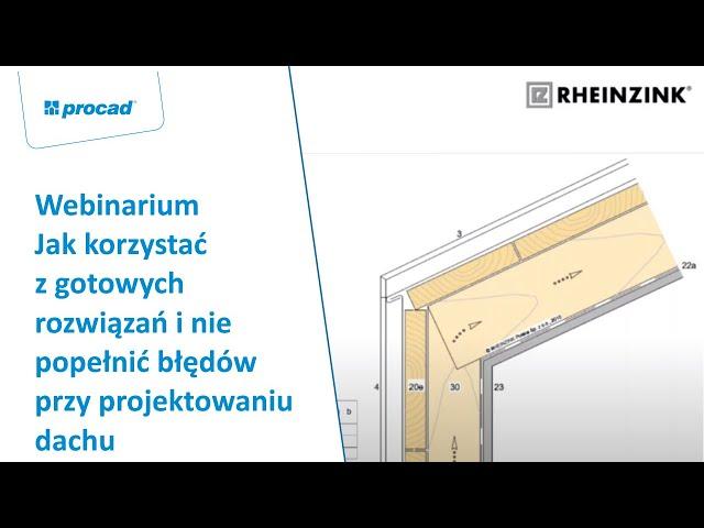 Jak korzystać z gotowych rozwiązań i nie popełnić błędów przy projektowaniu dachu RHEINZINK|Webinar