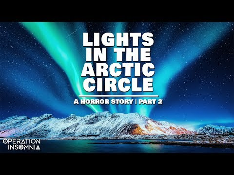 Lights In The Arctic Circle (Part 2) | A Horror Story | Scary Stories Mp3