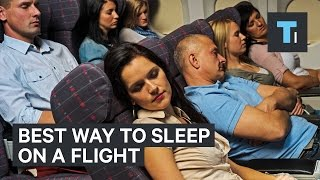 Best way to sleep on a flight