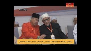 Download Umno akan letak calon di PRK Kimanis: Ahmad Zahid