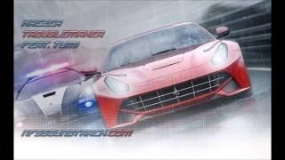 Haezer - Troublemaker feat. Tumi (NFS Rivals Trailer - Personalization Features)