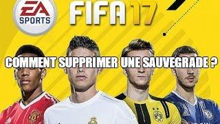 FIFA 17| TUTO : COMMENT SUPPRIMER UNE SAUVEGARDE ?
