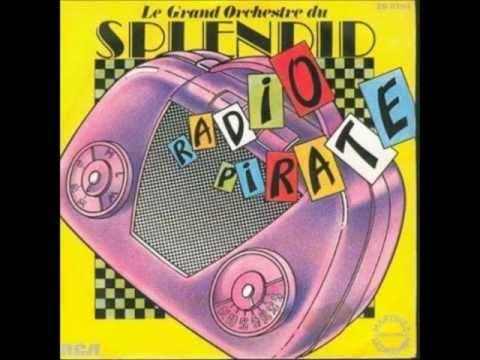 Radio pirate - Le Grand Orchestre du Splendid