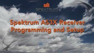 Spektrum AS3X Step 1 Transmitter Setup (Initial Setup)