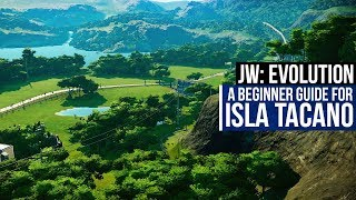 A BEGINNER GUIDE TO ISLA TACANO | Jurassic World: Evolution Guide