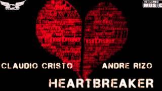 Claudio Cristo feat. Andre Rizo - Heartbreaker (Radio Edit) 2013
