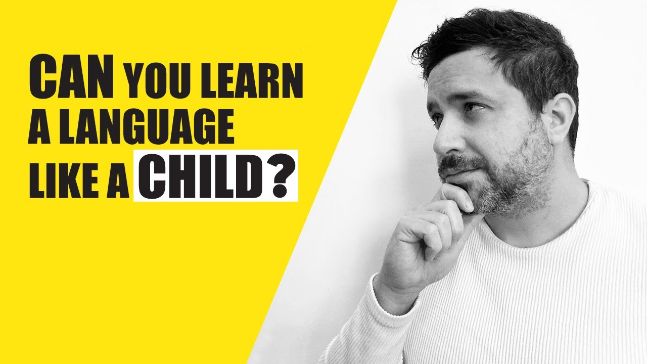Can You Learn a Language Like a Kid?