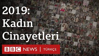 Kadın cinayetleri - 2019: Türkiye'de son 10 yılda en fazla kadının öldürüldüğü yıl