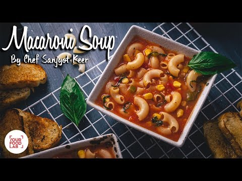 Macaroni Soup Recipe | मेकरोनी सूप | Chef Sanjyot Keer