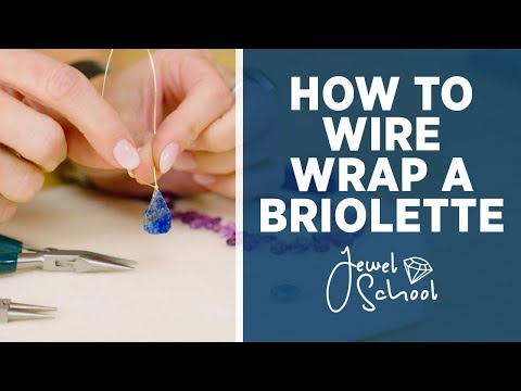 How to Wire Wrap a Briolette | Jewelry 101
