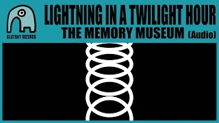 LIGHTNING IN A TWILIGHT HOUR - The Memory Museum [Audio]