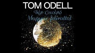 Tom Odell - True Colours Magyar felirattal