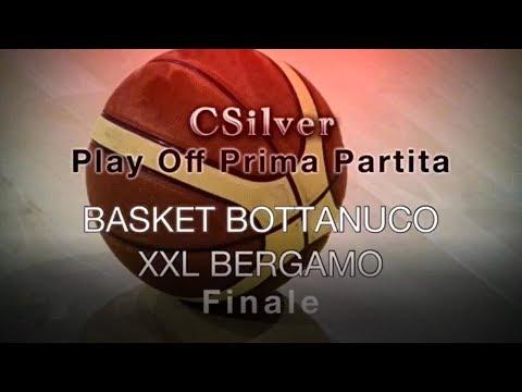 C Silver Play Off  ÷ Gara 1 ÷  Basket Bottanuco vs XXL Bergamo
