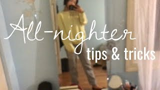 HOW TO PULL AΝ ALL-NIGHTER // HELPFUL HINTS & TIPS