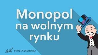 Monopol na wolnym rynku | Czy jest możliwy?