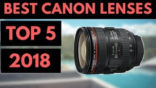 TOP 5: Best Canon Lenses 2018 - For Photography & Video