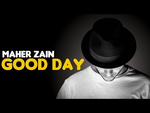Maher Zain - Good Day feat. Issam Kamal (Audio)