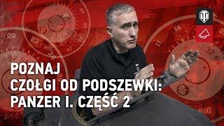 Poznaj czołgi od podszewki: Panzer I. Część 2 [World of Tanks Polska]