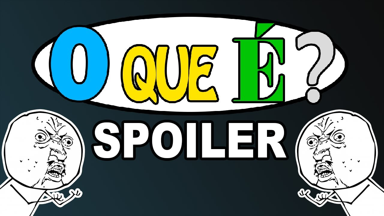 O que spoiler youtube for O que e portador