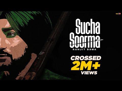 Sucha Soorma (Full Video) | Ranjit Bawa | Latest Punjabi Song 2021