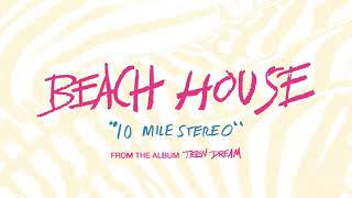 10 Mile Stereo - Beach House (OFFICIAL AUDIO)