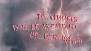 During Halloween Dentists are going to eliminate all vampires