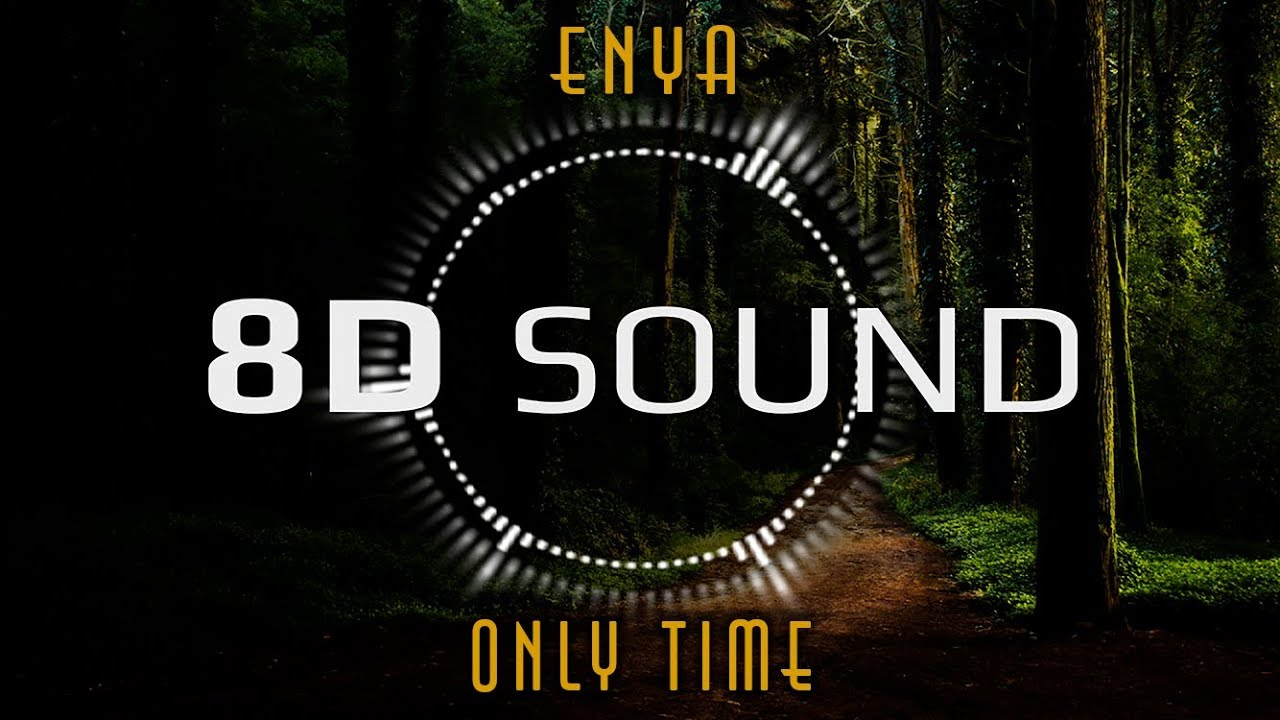 Enya Only Time 8d Audio Youtube