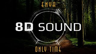 Enya - Only Time (8D AUDIO)