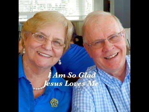 I am so Glad that Jesus Loves Me