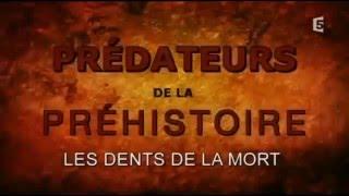 Predateurs de la Prehistoire : Les Dents de la Mort