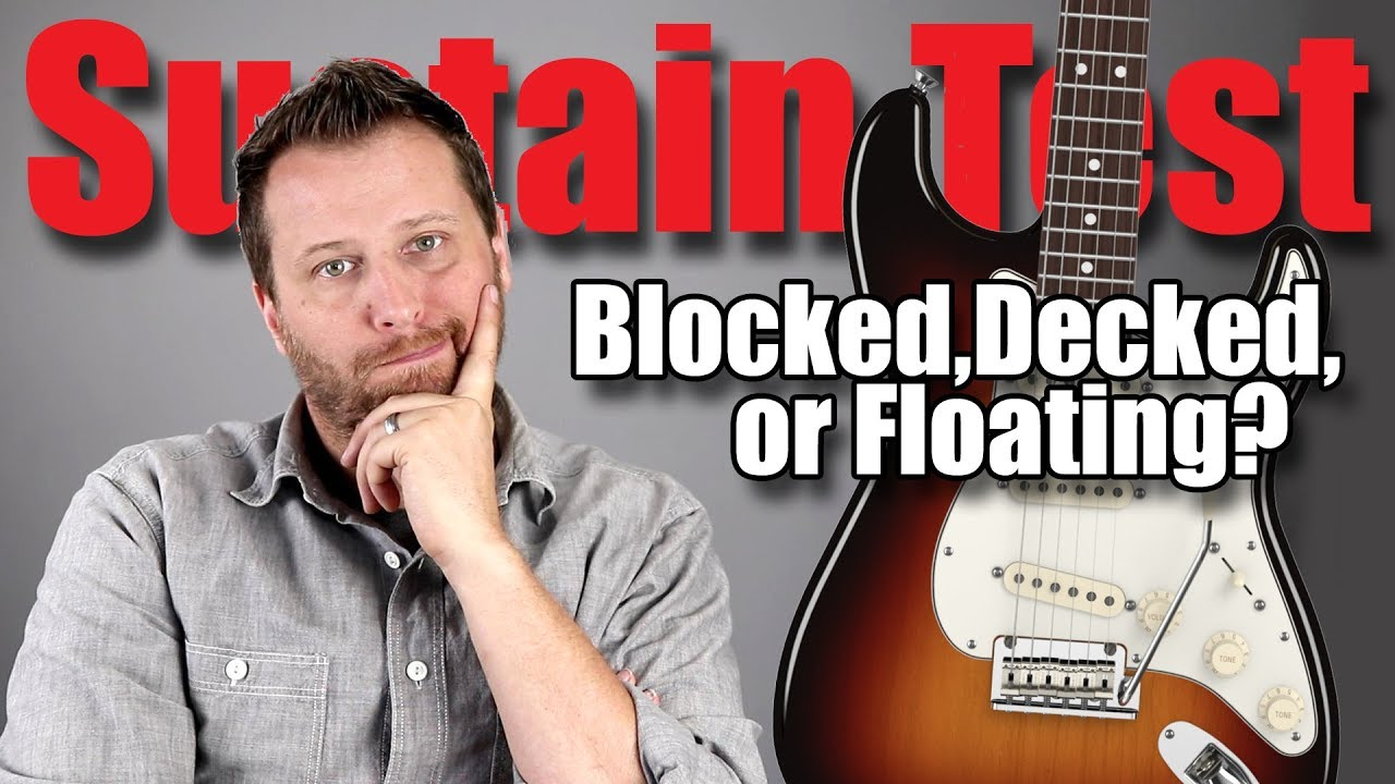 Should You BLOCK, DECK, or FLOAT? - Stratocaster Sustain Test!