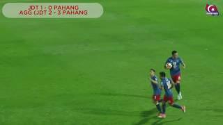 Suku Akhir Ke - 2 Piala FA 2017 JDT VS PAHANG (2-1) (AGG 3-4)