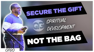 SECURE THE GIFT, NOT THE BAG | OTGO | SPIRITUAL DEVELOPMENT W/Quest Green