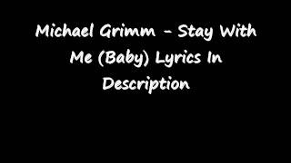 Michael Grimm - Stay With Me (Baby) Lyrics In Description
