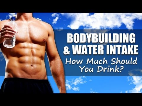 Bodybuilding Water Intake How Much Do You Need Per Day