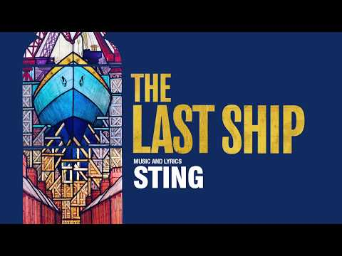Trailer released for the UK Tour of Sting's musical 'The Last Ship'