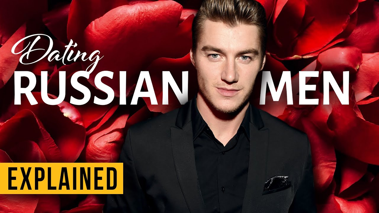 What Russian Men Want And Who They Are Relationship Advice Youtube