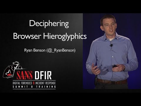 Deciphering Browser Hieroglyphics - SANS Digital Forensics and Incident Response Summit 2017
