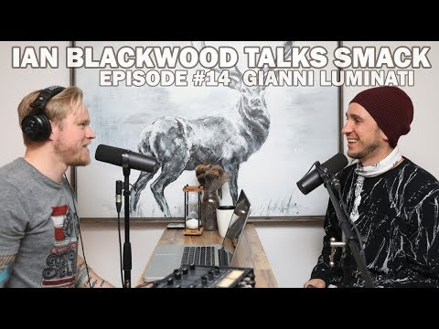 Ian Blackwood Talks Smack Podcast #14 - Gianni Luminati