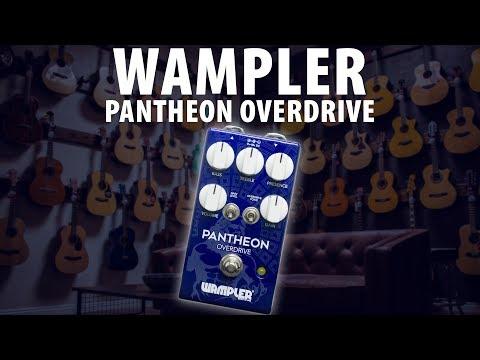 Wampler Pantheon Overdrive Rundown